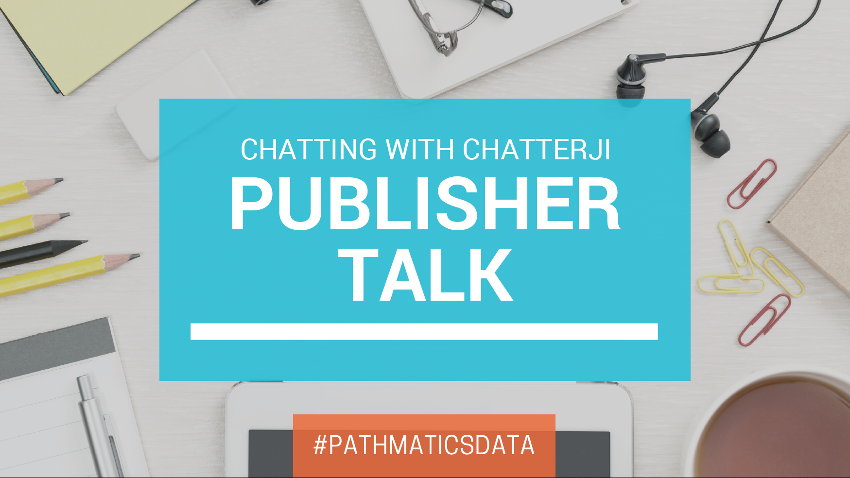 Chatting With Chatterji I Digital Publisher Talk - Featured Image
