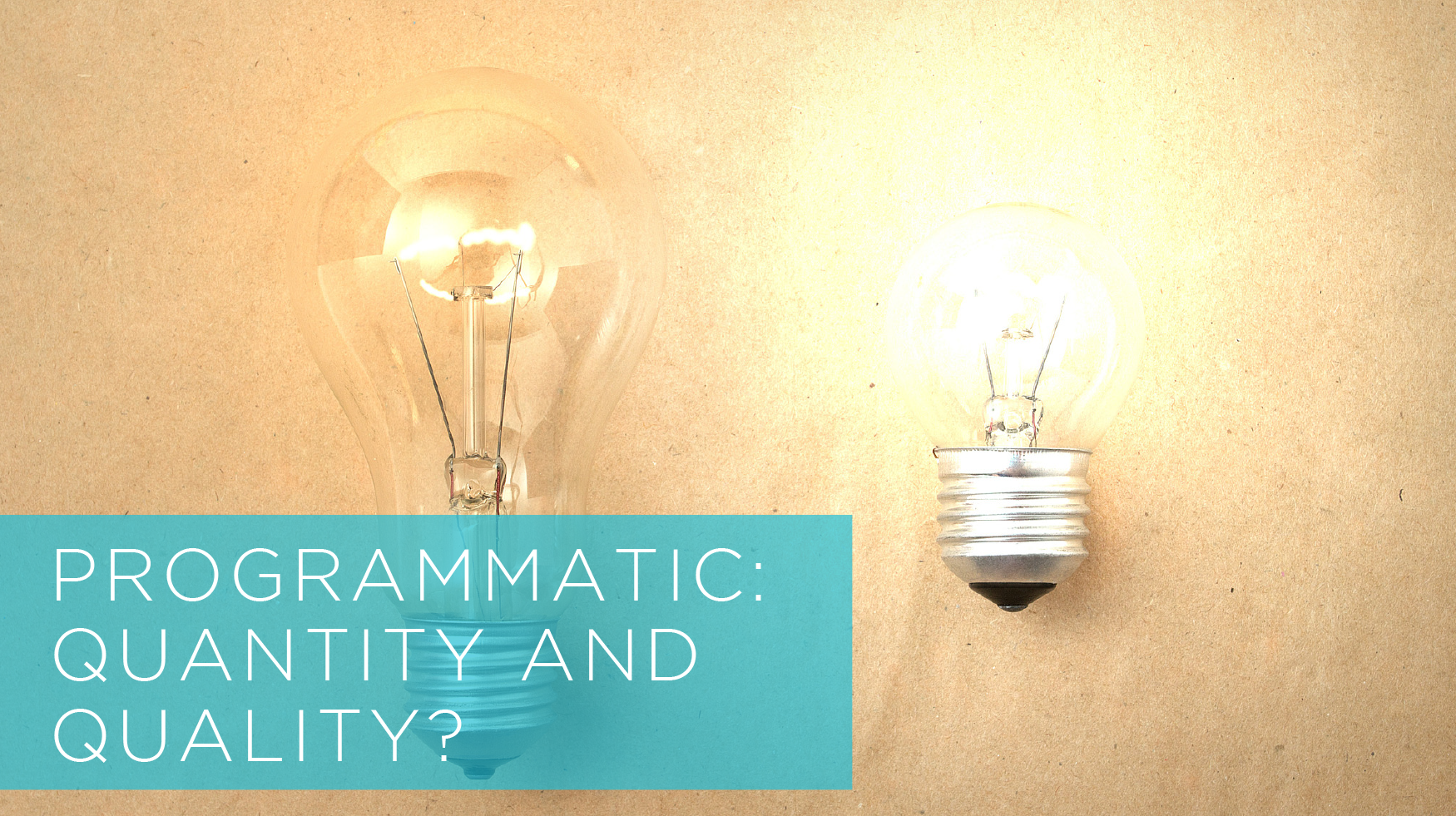 Programmatic: Quantity and Quality? - Featured Image