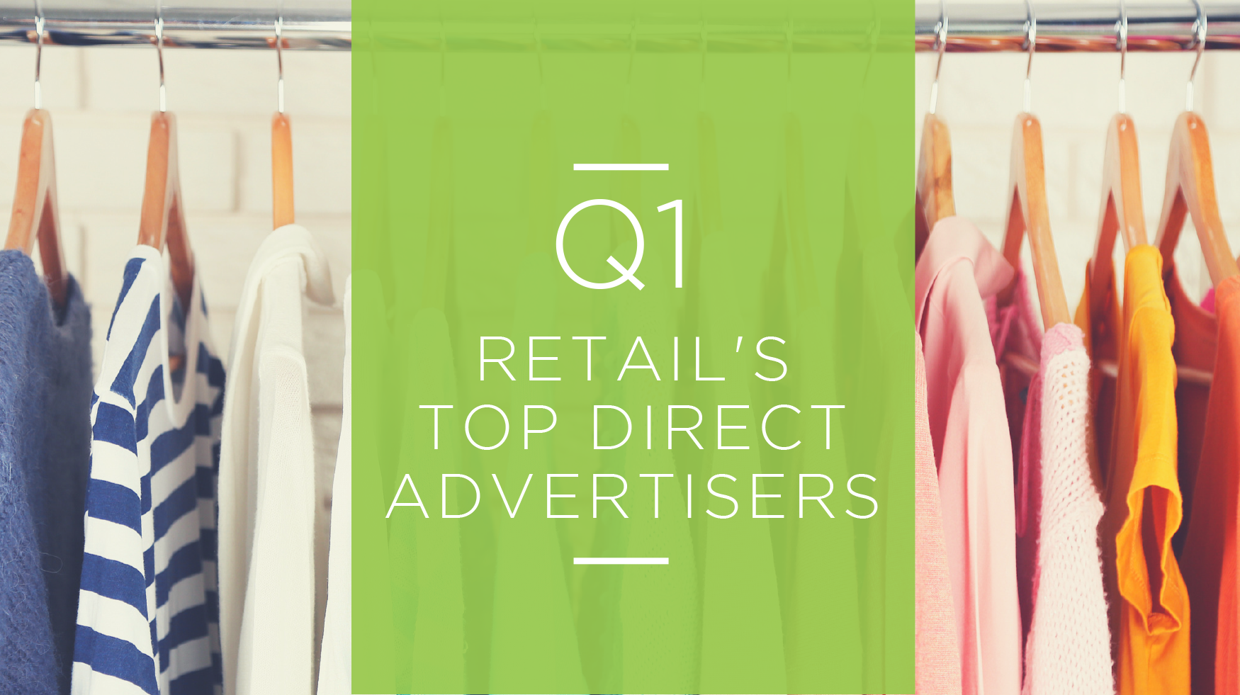 Retail's Top Direct Advertisers for Q1 - Featured Image