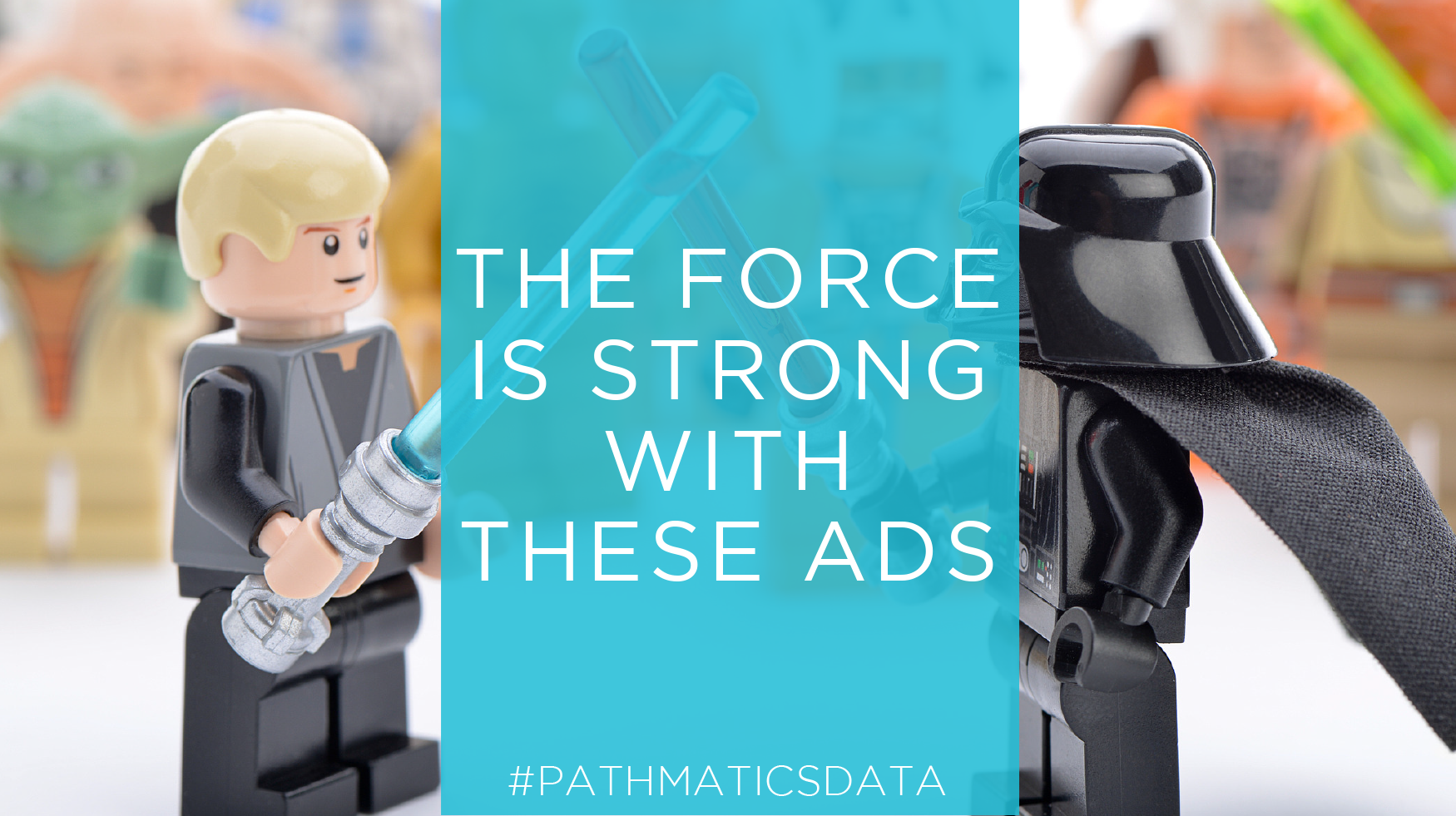 The Force is Strong With These Ads - Featured Image